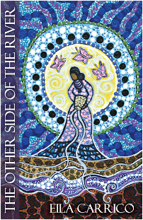 The Other Side of the River: Stories of Women, Water and the World by Eila Kundrie Carrico, Womancraft Publishing